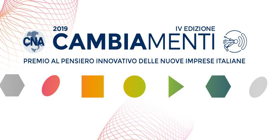 Ritorna Cambiamenti, il premio al pensiero innovativo delle neo imprese italiane indetto dalla CNA, che quest'anno giunge alla 4ᵅ edizione.